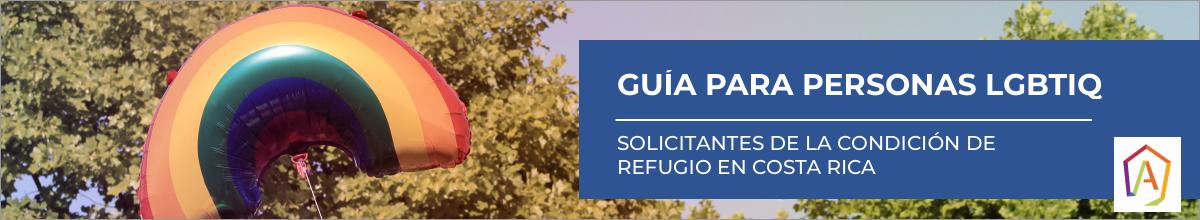 El imagen dice «Guía para personas LGBTIQ, solicitantes de la condición de refugio en Costa Rica»